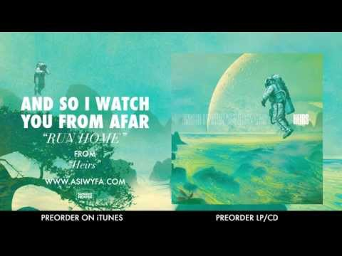 And So I Watch You From Afar Run Home Official Chords