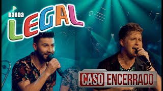 Banda Legal - Caso Encerrado