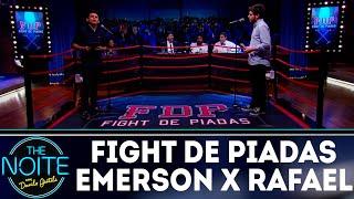 Fight de Piadas Emerson Ceará x Rafael Marinho | The Noite (24/05/18)
