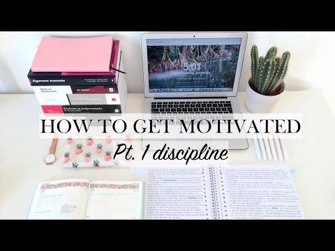 HOW TO GET MOTIVATED - pt. 1 discipline