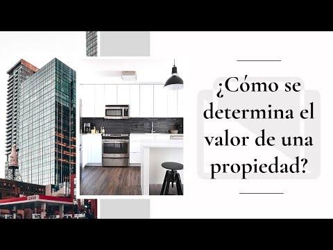 ¿Cómo se determina el valor de una propiedad?
