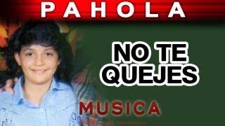Pahola Marino - No Te Quejes (musica)