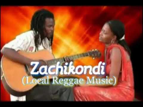 ZACHIKONDI (in Local Reggae music Mix)-DJChizzariana