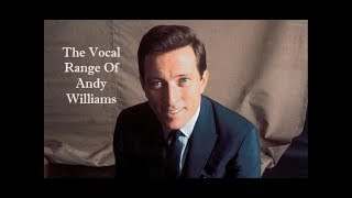 The Vocal Range of Andy Williams