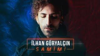 İlhan Güryalçın - Samimi (Official Video)