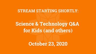 Science & Technology Q&A for Kids (and others) [Part 21]