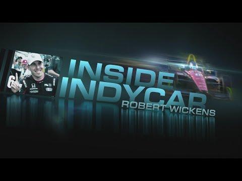 Inside IndyCar Featuring Robert Wickens of Schmidt Peterson Motorsports