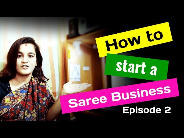 50 How to start a Saree Business - Episode 2/4 - Sarees are my passion