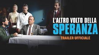 Trailer of L'altro volto della speranza (2017)