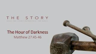 The Story - Hour of Darkness