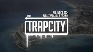 Flosstradamus & TroyBoi - Soundclash