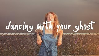 Sasha Sloan   Dancing With Your Ghost (Lyric Video)