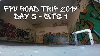FPV Road Trip 2019 - Day 5 - 1st Site, FPV Progress Month 26
