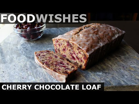 Cherry Chocolate Loaf – Food Wishes