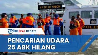 25 ABK KM Hentri Masih Belum Ditemukan, Kini Basarnas Kordinasi dengan TNI AU untuk Pencarian Udara