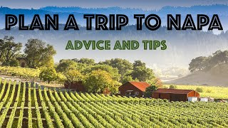 "Plan a trip to Napa - ""Planning your first trip to Napa Valley"""