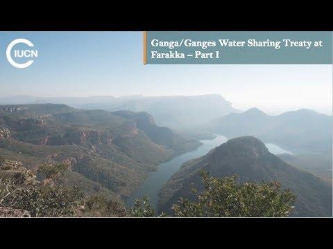 T3 Ganga/Ganges Water Sharing Treaty at Farakka – Part I