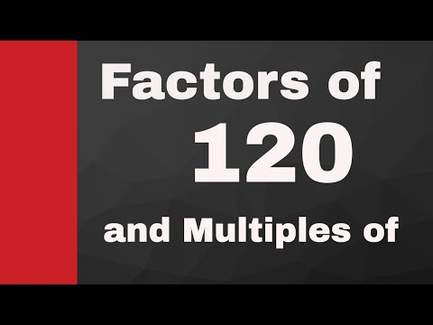 Factors of 120 and Multiples of 120