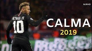 Neymar Jr ► Calma   Pedro Capó  ●  Skills & Goals 201819   HD
