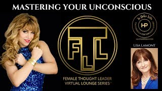 Mastering Your Unconscious: Female Thought Leader Lounge Series #142