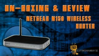 "Un-Boxing & Review ""NetGear N150 Wireless Router (WNR1000v3)"""