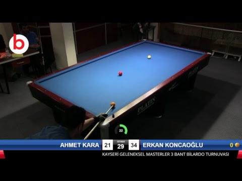 AHMET KARA & ERKAN KONCAOĞLU Bilardo Maçı - KAYSERİ MASTERLAR  3 BANT TURNUVASI-ÇEYREK FİNAL
