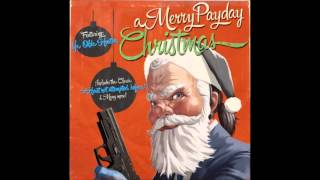Payday 2 A Merry Payday Christmas Soundtrack 5: I've Been a Bad Boy