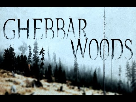 Ghebbar Woods 2016 Trailer