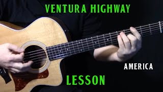 """How To Play """"Ventura Highway"""" On Guitar By America   Acoustic Guitar Lesson Tutorial   LESSON"""