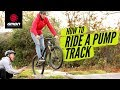 How To Ride A Pump Track Blake Teaches GCN 39 s Si Richardson MTB Skills