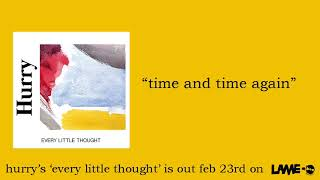 """Hurry - """"Time and Time Again"""""""