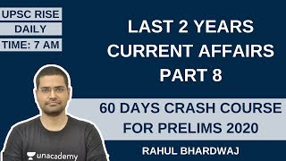 Last 2 Years Current Affairs Part 8 | 60 Days Crash Course for Prelims 2020 | Rahul Bhardwaj
