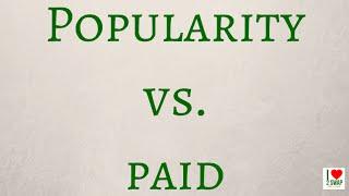 Popularity Vs. Paid