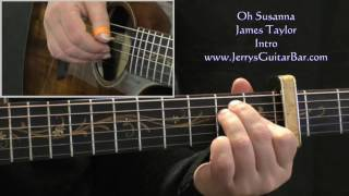 How To Play James Taylor Oh Susanna (intro only)