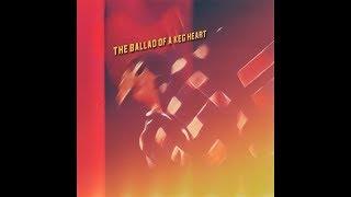 The Ballad of a Keg Heart - timialexander