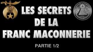 Les Secrets de la Franc-Maçonnerie Partie 1