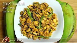 Kache Kele ki Sabzi – Spicy Plantain – Raw Banana Sabji – Recipe by Manjula