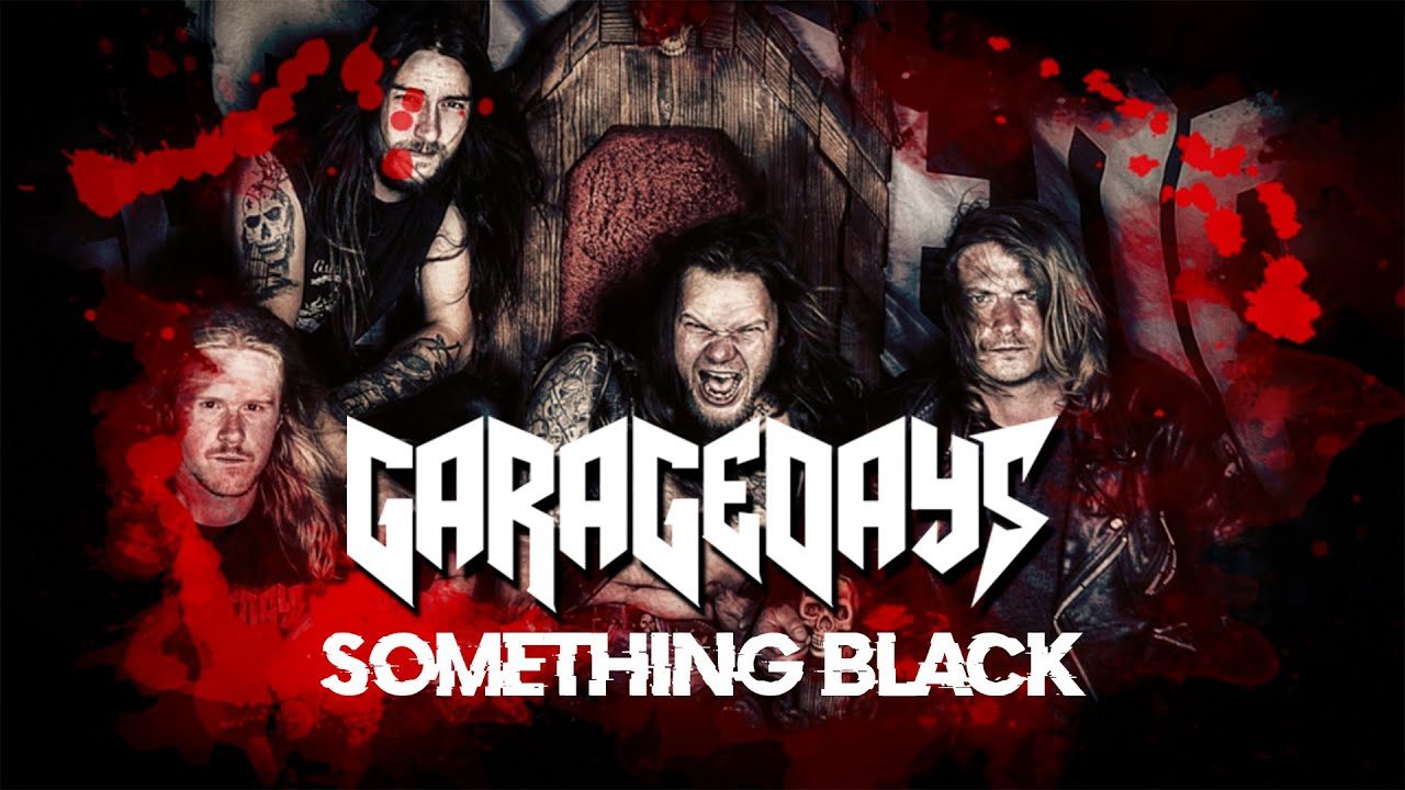 GARAGE DAYS - Something black