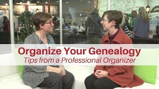 Organize Your Genealogy: Tips From A Professional Organizer