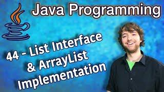 Java Programming Tutorial 44 - List Interface and ArrayList Implementation