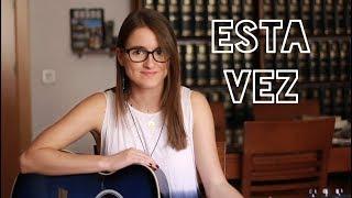 Esta Vez - Cepeda (cover by Paula Serrano)