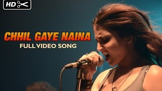 Chhil Gaye Naina - Song Video - NH10