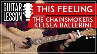 This Feeling Guitar Tutorial - The Chainsmokers Guitar Lesson 🎸 |Rhythm + Lead + Guitar Cover|