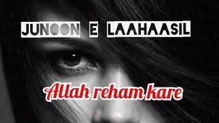 Allah reham kare song lyrics part 1 - YouTube