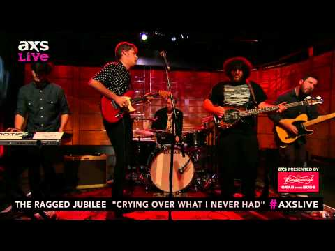 "The Ragged Jubilee Performs ""Crying Over What I Never Had"" on AXS Live"