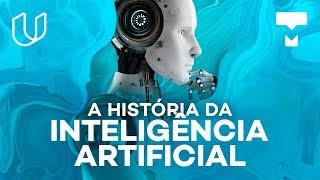 A história da Inteligência Artificial