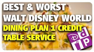BEST & WORST Disney Dining Plan 1 Credit Table Service Restaurants! | Best & Worst 02/01/17