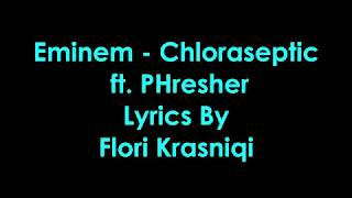 Eminem - Chloraseptic ft. PHresher [Lyrics]