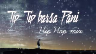 Tip Tip barsa pani Hip Hop mix | akshay the A |320 kbps HQ mp3 Download link in Description