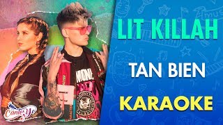LIT Killah   Tan Bien (Official Video) Ft. Agus Padilla Karaoke | Cantoyo